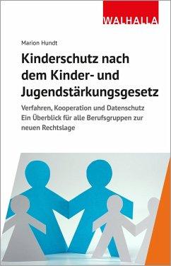 Kinderschutz nach dem Kinder- und Jugendstärkungsgesetz - Hundt, Marion