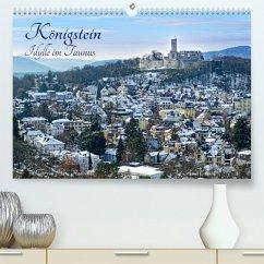Königstein - Idylle im Taunus (Premium, hochwertiger DIN A2 Wandkalender 2022, Kunstdruck in Hochglanz)