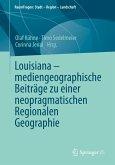 Louisiana - mediengeographische Beiträge zu einer neopragmatischen Regionalen Geographie