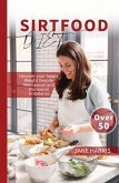 Sirtfood Diet 50+ :Uncover your happy Weight Despite Menopause and Hormonal Imbalance (eBook, ePUB)