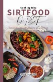 Sirtfood Diet Cooking Idea: Delicious and Healthy Ideas to Enjoy Sirtfood Diet and to Lose Weight (eBook, ePUB)