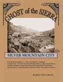 Silver Mountain City: Ghost of the Sierra
