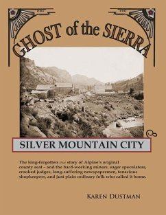 Silver Mountain City: Ghost of the Sierra - Dustman, Karen