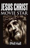 Jesus Christ Movie Star (hardback)