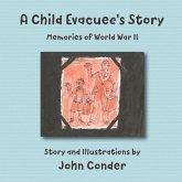 A Child Evacuee's Story: Memories of World War II