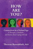 How Are You? Connection in a Virtual Age: A Therapist, a Pandemic, and Stories about Coping with Life