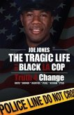 The Tragic Life of A Black LA Cop: Truth 4 Change