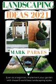 Landscaping Ideas 2021: Even as a Beginner, Implement Your Garden With These 8 Amazing Landscaping Styles