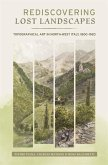 Rediscovering Lost Landscapes: Topographical Art in North-West Italy, 1800-1920