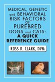Medical, Genetic and Behavioral Risk Factors of Purebred Dogs and Cats