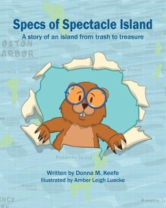 Specs of Spectacle Island: A story of an island from trash to treasure - Keefe, Donna M.