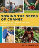 Sowing the Seeds of Change: The Story of the Community Food Bank of Southern Arizona