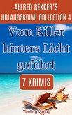 Vom Killer hinters Licht geführt: Alfred Bekker's Urlaubskrimi Collection 4 (eBook, ePUB)