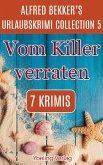 Vom Killer verraten: Alfred Bekker's Urlaubskrimi Collection 5 (eBook, ePUB)