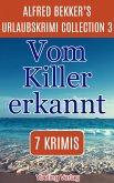 Vom Killer erkannt: Alfred Bekker's Urlaubskrimi Collection 3 (eBook, ePUB)