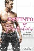 Instinto de Protección: Romance Contemporáneo (La Presa del Multimillonario, #2) (eBook, ePUB)