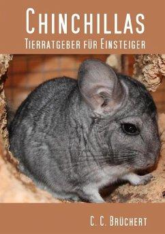Tierratgeber für Einsteiger - Chinchillas (eBook, ePUB) - Brüchert, C. C.