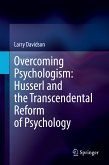 Overcoming Psychologism: Husserl and the Transcendental Reform of Psychology (eBook, PDF)