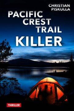 Pacific Crest Trail Killer - Piskulla, Christian