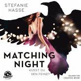 Matching Night, Band 1