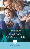 A Single Dad To Rescue Her (Mills & Boon Medical) (Queenstown Search & Rescue, Book 2) (eBook, ePUB)