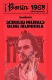 Schreib niemals deine Memoiren Berlin 1968 Kriminalroman Band 16 (eBook, ePUB)
