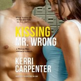 Kissing Mr. Wrong Lib/E: A Wrong Man Romantic Comedy