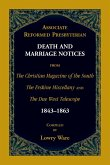 Associate Reformed Presbyterian Death and Marriage Notices from The Christian Magazine of the South, The Erskine Miscellany, and The Due West Telescope, 1843-1863