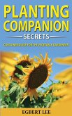 Companion Planting Secrets: Build your Sustainable Garden with Hydroponics Growing Secrets! The Vegetable Gardener's Container Guide! Organic Gard
