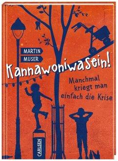 Manchmal kriegt man einfach die Krise / Kannawoniwasein Bd.3 (Mängelexemplar) - Muser, Martin