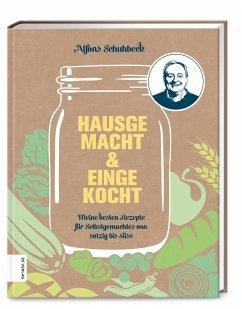 Hausgemacht & eingekocht (Mängelexemplar) - Schuhbeck, Alfons