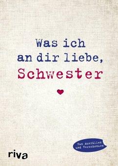 Was ich an dir liebe, Schwester (Mängelexemplar) - Reinwarth, Alexandra