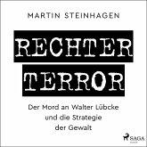 Rechter Terror - Der Mord an Walter Lübcke und die Strategie der Gewalt (MP3-Download)