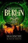 Berlin: Magische Knochen (Band 2) (eBook, ePUB)