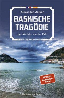 Baskische Tragödie / Luc Verlain Bd.4 (Mängelexemplar) - Oetker, Alexander