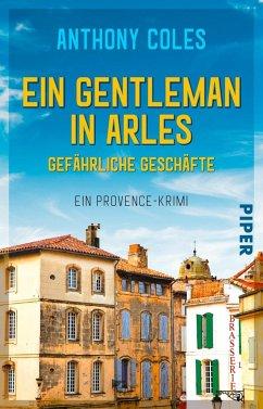 Ein Gentleman in Arles - Gefährliche Geschäfte / Peter Smith Bd.2 (Mängelexemplar) - Coles, Anthony