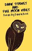 Dark Strives And Full Moon Vibes (eBook, ePUB)