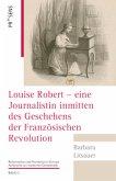 Louise Robert - eine Journalistin inmitten des Geschehens der Französischen Revolution