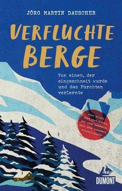 Verfluchte Berge - Dauscher, Jörg Martin