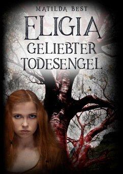 Eligia, geliebter Todesengel - Best, Matilda