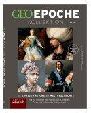 GEO Epoche KOLLEKTION / GEO Epoche KOLLEKTION 24/2021 Die großen Reiche der Weltgeschichte Teil 3 Neuzeit