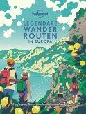 Lonely Planet Legendäre Wanderrouten Europa