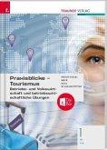 Praxisblicke Tourismus - Betriebs- und Volkswirtschaft 1 HF/TFS + TRAUNER-DigiBox