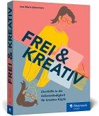 Frei und kreativ!