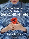 Ein Verbrechen und andere Geschichten (eBook, ePUB)
