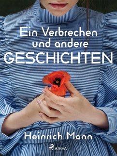 Ein Verbrechen und andere Geschichten (eBook, ePUB) - Mann, Heinrich
