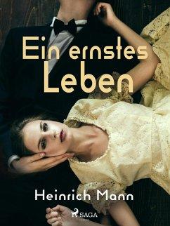 Ein ernstes Leben (eBook, ePUB) - Mann, Heinrich