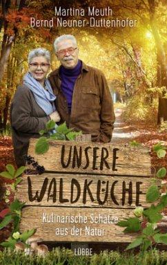 Unsere Waldküche (Mängelexemplar) - Meuth, Martina;Neuner-Duttenhofer, Bernd
