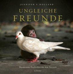 Ungleiche Freunde (Mängelexemplar) - Holland, Jennifer S.