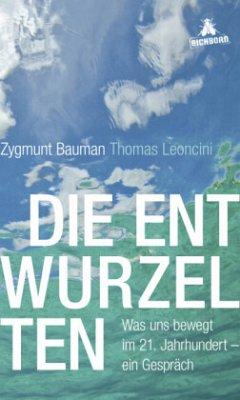 Die Entwurzelten (Mängelexemplar) - Bauman, Zygmunt; Leoncini, Thomas